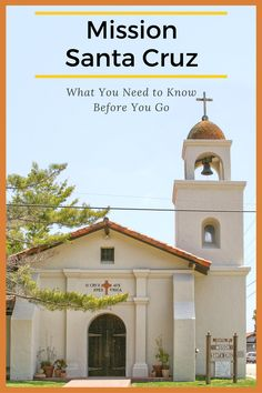 In Santa Cruz, you can visit the mission church and right around the corner is a state historic park that has the only remaining Indian quarters in California