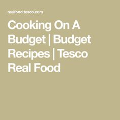 Cooking On A Budget | Budget Recipes | Tesco Real Food