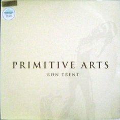 Ron Trent - Primitive Arts