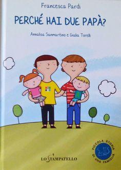 """""""Perché hai due papà?"""" di Francesca Pardi, pubblicato da Lo Stampatello per spiegare ai bambini le famiglie omosessuali con dolcezza e delicatezza. #librinoncensurabili"""