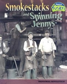 Smokestacks and Spinning Jennys: Industrial Revolution (C2, W13)