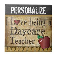 #teacher - #Love being a Daycare Teacher Tile