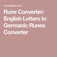 Rune Converter: English Letters to Germanic Runes Converter
