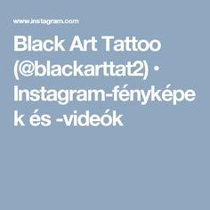 Black Art Tattoo (@blackarttat2) • Instagram-fényképek és -videók