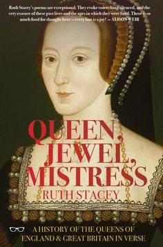 """""""Ruth Stacey's Queen, Jewel, Mistress is a beautiful and dreamlike collection. But this astonishing debut is also a brilliant tour of British history, and a series of virtuoso inventions in w…"""