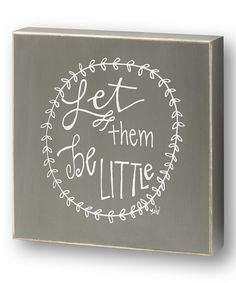 Collins Be Little Box Sign | zulily