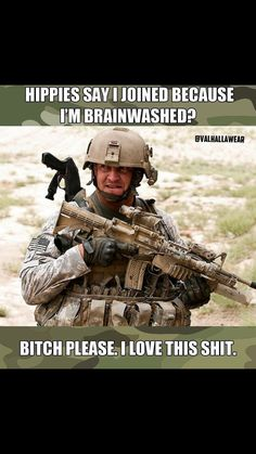 I love this shit Military Jokes, Army Humor, Military Life, Military Style, Marine Corps Humor, Army Quotes, Motivational Military Quotes, Soldier Quotes, Inspirational Quotes