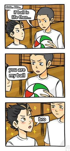 Ball is life.| Bromance- Noya and Tanaka| idiots... <3 Haikyuu