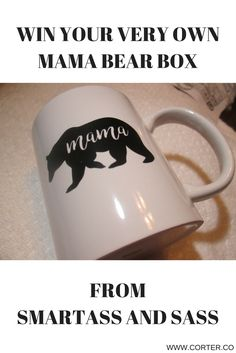 Come on over and enter our giveaway, where you could win your very own Smartass And Sass Mama Bear Box!