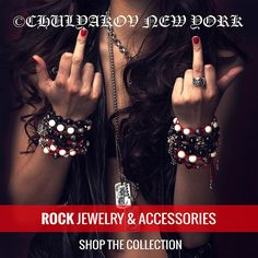 Rock Jewelry and Accessories by ©CHULYAKOV NEW YORK  SHOP THE COLLECTION: www.chulyakov.com