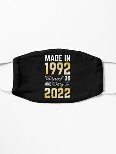 30th birthday mask idea for women and men quote, dirty 30. Cool saying for her or him as a cute squad gift - friend, boyfriend, girlfriend, sister, brother. Gold typography for a happy birthday party.
