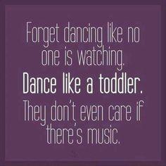 Always dance!