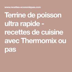 Terrine de poisson ultra rapide - recettes de cuisine avec Thermomix ou pas