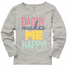 Long-Sleeve Daddy Makes Me Happy Tee