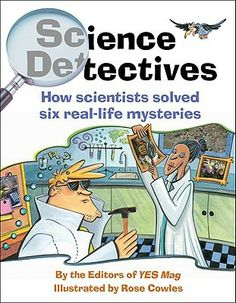 http://www.veritaspress.com/browse-by-subject/science/seventh-grade/science-detectives.html  Science Detectives   Science Detectives: How Scientists Solved Six Real-Life Mysteries by ...