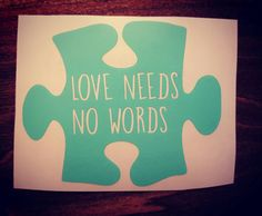Autism Awareness Car Decal Love Needs No Words by TheLittlePines