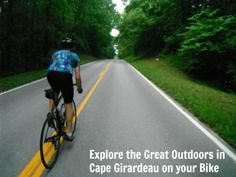 Explore the Great Outdoors in Cape Girardeau on 2 wheels!