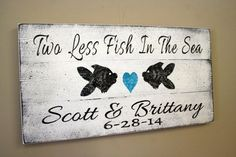Costa Rica Wedding Ideas - Signage - Beach Wedding Sign Pallet Sign Two Less Fish In The Sea Beach Theme Wedding