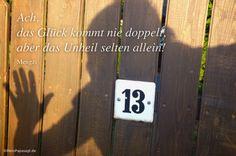 Mein Papa sagt... Ach, das Glück kommt nie doppelt, aber das Unheil selten allein! Mengzi  #Zitate #deutsch #quotes  Weisheiten & Zitate TÄGLICH NEU auf www.MeinPapasagt.de