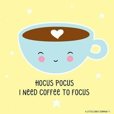 Hocus pocus coffee to focus Coffee Humor, Coffee Quotes, I Love Coffee, My Coffee, Best Quotes, Funny Quotes, Qoutes, A Little Lovely Company, Work Quotes