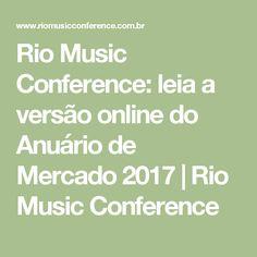 Rio Music Conference: leia a versão online do Anuário de Mercado 2017   Rio Music Conference
