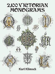 2,100 victorian monograms lettering, calligraphy, typography karl klimsch