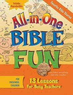 All-in-One Bible Fun: Favorite Bible Stories, Preschool: 13 Lessons for Busy Teachers