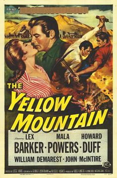 THE YELLOW MOUNTAIN (1954) - Lex Barker - Mala Powers - Howard Duff - William Demarest - John McIntire - Produced by Ross Hunter - Directed by Jesse Hibbs - Universal-International Pictures - Movie Poster.