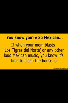 You know you're so Mexican...