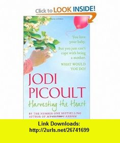 Harvesting the Heart (9780340978900) Jodi Picoult , ISBN-10: 0340978902  , ISBN-13: 978-0340978900 ,  , tutorials , pdf , ebook , torrent , downloads , rapidshare , filesonic , hotfile , megaupload , fileserve