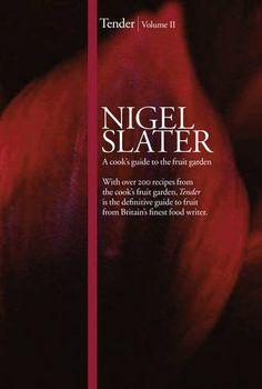 Tender: Volume II - Nigel Slater