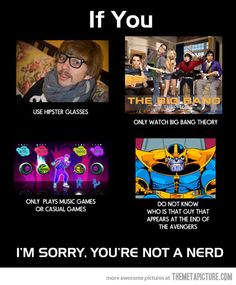 I'm only repinning this because of how stupid it is. Every nerd has their area(s) of nerdom.