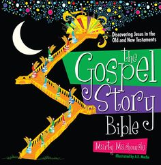 """""""The Gospel Story Bible: Discovering Jesus in the Old and New Testaments"""" by Marty Machowski"""