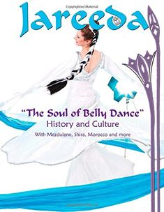The Soul Of Belly Dance: Culture and History - Free belly dance classes