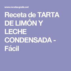 Receta de TARTA DE LIMÓN Y LECHE CONDENSADA - Fácil
