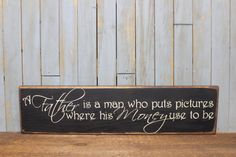 Wooden Primitive Sign A father is a man who by lowkeycreations