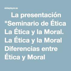 """⚡La presentación """"Seminario de Ética La Ética y la Moral. La Ética y la Moral Diferencias entre Ética y Moral MORAL: Es el conjunto de principios, costumbres, valores y."""" The Little Prince, Feelings, Blue Prints"""