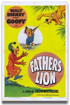 Father's Lion Movie Poster x Goofy Disney, Disney Cartoon Movies, Classic Disney Movies, Disney Movie Posters, Best Movie Posters, Classic Movie Posters, Classic Cartoons, Disney Films, Disney Cartoons