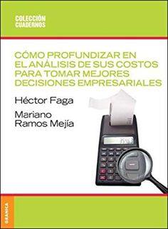 Como Profundizar En El Analisis de Sus Costos Para Tomar Mejores Decisiones (Spanish Edition): Hector A. Faga: 9789506414719: Amazon.com: Books Costa, Phone, Get Well Soon, Telephone, Mobile Phones