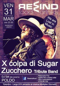 Venerdi 31 marzo 2017 al Rewind #Tolentino serata live con X COLPA DI SUGAR #Zucchero Tribute ed a seguire Dj Set by Poldo.Ingresso libero. Per info e prenotazione cena 0733/961154