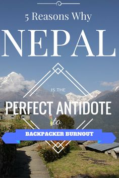 5 Reasons Nepal is the Perfect Antidote to Backpacker Burnout Packing Tips For Travel, Travel Guides, Vacation Trips, Dream Vacations, Nepal, Bali Travel, Ultimate Travel, Travel Around The World, Cool Places To Visit