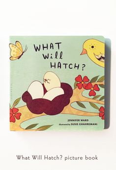 New board book: What Will Hatch?  Written by Jennifer Ward, illustrated by Susie Ghahremani