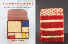 Books Lifestyle: Modern Art Desserts: Recipes for Cakes, Cookies, Confections, and Frozen Treats Based on Iconic Works of Art