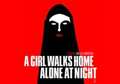 A girl walks home alone at night - Ana Lily Amirpour