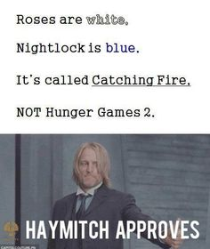 Roses are red, Nightlock is blue. It's called Catching Fire, NOT Hunger Games 2.