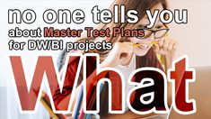 A Master Test Plan provides the plan of action and processes designed to accomplish quality assurance from beginning to end of a DW/BI development lifecycle Data Cleansing, Change Control, Unit Of Time, Test Plan, Data Quality, Business Requirements