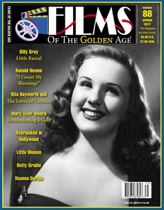 FILMS OF THE GOLDEN AGE (#88), Spring 2017. Articles: Deanna Durbin's NICE GIRL? (1941), Billy Gray (an interview), Ronald Neame, Rita Hayworth and THE LOVES OF CARMEN (1948), and Mary Tyler Moore. Also, the regular feature OVERLOOKED IN HOLLYWOOD (profiles on Adrienne Ames, Ricardo Cortez, Shirley Ross, Bruce Cabot, Beryl Wallace, and Joe Penner).