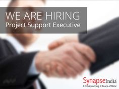 Current Opening for Project Support Executive: Synapseindia currently hiring for the project support executive.