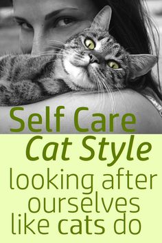 We're not always good at giving ourselves the care we show to others - but self-care is vital to help us manage things like illness, pain, fatigue, stress, anxiety etc. Cats can teach us a thing or two about self care. #SelfCare #SelfCareCatStyle