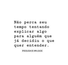 não perca seu tempo! Inspirational Phrases, Motivational Phrases, Monólogo Interior, Sad Wallpaper, My Philosophy, Simple Words, In My Feelings, Sentences, Favorite Quotes